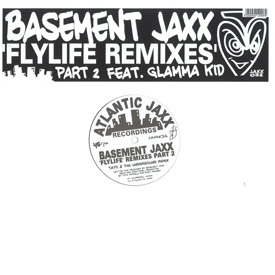 Basement Jaxx - Flylife Remixes Pt 2